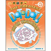 Greatest Dot-to-Dot Super Challenge Book 6