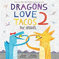 Dragon Loves Tacos 2 The Sequel
