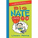 Big Nate Lives It Up (#7 in novel series)