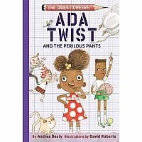 Ada Twist and the Perilous Pants: The Questioneers Book #2