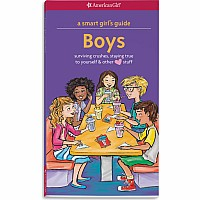 A Smart Girl's Guide: Boys: Surviving Crushes, Staying True to Yourself, and other (love) stuff