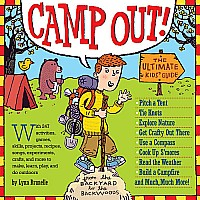 Camp Out! The Ultimate Kids' Guide