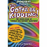 You Gotta Be Kidding! - Paperback