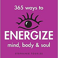 365 Ways To Energize Mind, Body Soul Paperback