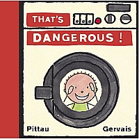 That's Dangerous! - Hardcover