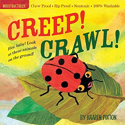 Indestructibles Creep! Crawl!: Chew Proof · Rip Proof · Nontoxic · 100% Washable (Book for Babies, Newborn Books, Safe to Chew)