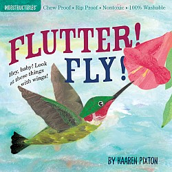 Indestructibles Flutter! Fly!: Chew Proof · Rip Proof · Nontoxic · 100% Washable (Book for Babies, Newborn Books, Vehicle Books