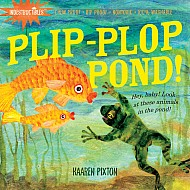 Indestructibles: Plip-Plop Pond!: Chew Proof · Rip Proof · Nontoxic · 100% Washable (Book For Babies, Newborn Books, Safe To Ch