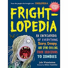 Frightlopedia: An Encyclopedia of Everything Scary, Creepy, and Spine-Chilling