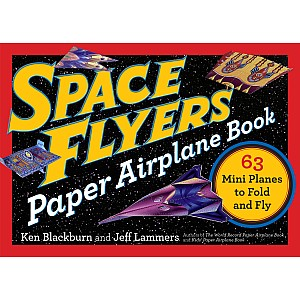 Space Flyers Paper Airplane Book: 63 Mini Planes to Fold and Fly