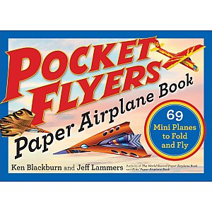 Pocket Flyers Paper Airplane Book: 69 Mini Planes to Fold and Fly