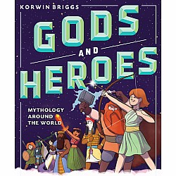 Gods and Heroes: Amazing Myths