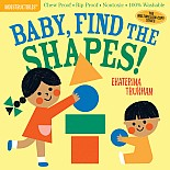 Indestructibles: Baby, Find the Shapes!: Chew Proof · Rip Proof · Nontoxic · 100% Washable (Book for Babies, Newborn Books, Saf