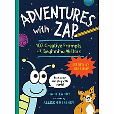 Adventures with Zap: 107 Creative Prompts for Beginning Writers—for Earthlings Ages 4 and Up