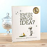 What Do You Do With an Idea?