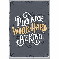 Play Nice. Work Hard. Be Kind. Inspire U Poster