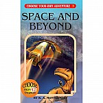 Space and Beyond - Choose Your Own Adventure