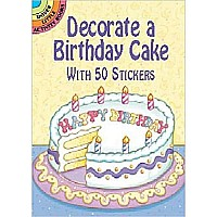 Decorate a Birthday Cake: With 50 Stickers