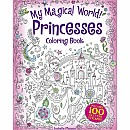 My Magical World! Princesses Coloring Book: Includes 100 Glitter Stickers!