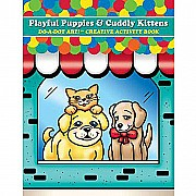 DO-A-DOT ART PLAYFUL PUPPIES & CUDDLY KITTENS DO