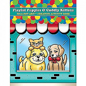 DO-A-DOT ART Book-- Playful Puppies & Cuddly Kittens