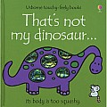 That's Not My Dinosaur Touchy Feely Board Book