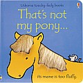 That's Not My Pony Touchy Feely Board Book