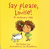 Say 'please,' Louise
