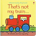 That's Not My Train Touchy Feely Board Book