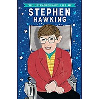 Extraordinary Life Of Stephen Hawking, The