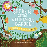 Shine-A-Light, Secrets Of The Vegetable Garden