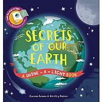 Shine-A-Light, Secrets Of Our Earth