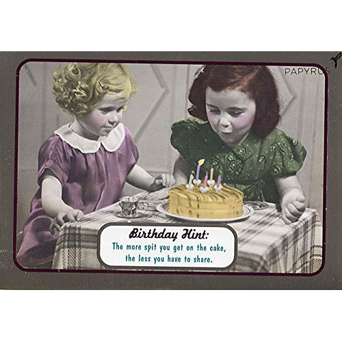 Greeting Card Birthday Humor Hint The More Spit You Get On Cake