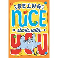 "Horton Kindness - Being Nice 13"" X 19"" Posters"