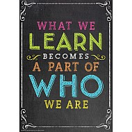 "What We Learn...Who We Are 13"" X 19"" Posters"