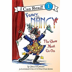 I Can Read: Fancy Nancy: The Show Must Go On