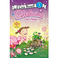 I Can Read! Lvl 1- Pinkalicious: Fairy House