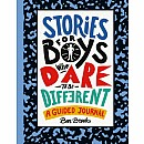 Stories for Boys Who Dare to Be Different: A Guided Journal