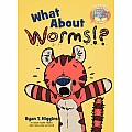 What About Worms!? (Elephant & Piggie Like Reading!)