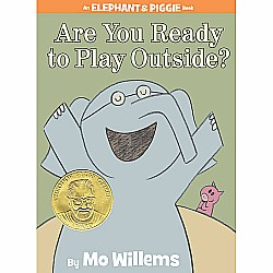 Are You Ready to Play Outside? (An Elephant and Piggie Book)