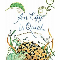 An Egg Is Quiet (Paperback)