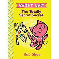 Ballet Cat The Totally Secret Secret
