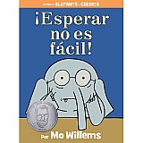 Elephant & Piggie Spanish Edition: Esperar no es facil!