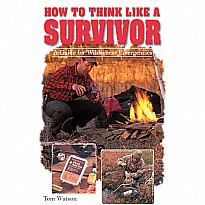 How to Think Like a Survivor: A Guide for Wilderness Emergencies
