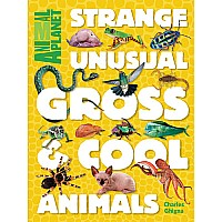 Animal Planet Strange, Unusual, Gross & Cool Animals