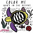 Color Me: Who's in the Ocean?: Baby's First Bath Book