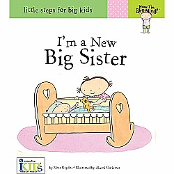 Now I'm Growing! Books: I'm A New Big Sister