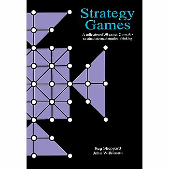 Strategy Games: A Collection of 50 Games & Puzzles to Stimulate Mathematical Thinking