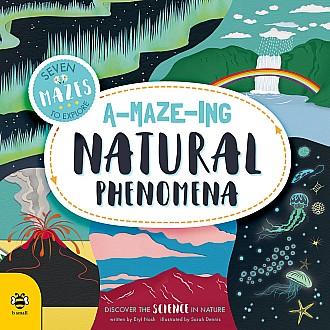 A-Maze-ing Natural Phenomena: Discover the Science in Nature