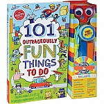 101 Outrageously Fun Things To Do